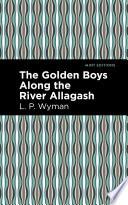 The Golden Boys Along the River Allagash Book PDF