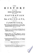 The History Of The Ancient and Present State Of The Navigation Of The Port of King s Lyn  And Of Cambridge