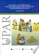 Guía para la elaboración de aceites comestibles, caracterización y procesamiento de nueces