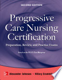 Progressive Care Nursing Certification  Preparation  Review  and Practice Exams