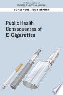 Public Health Consequences Of E Cigarettes