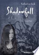 Shadowfall  Band 01  Schattenwende  Eine Vampir Saga