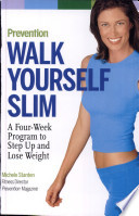 Prevention WALK YOURSELF SLIM A Four Week Program to Step Up and Lose Weight
