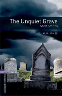 Oxford Bookworms Library: Stage 4: The Unquiet Grave - Short Stories : ...