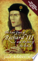 Last Days of Richard III and the Fate of His DNA