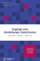Zugänge zum Heidelberger Katechismus