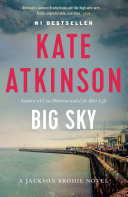 Big Sky : by the brilliant kate atkinson...
