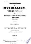 1. Supplement des Musikalien-Verlags-Catalogs der Schlesinger'schen Buch- und Musikhandlung in Berlin