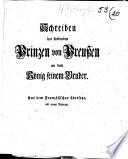 Schreiben des sterbenden Prinzen von Preu  en an den K  nig seinem Bruder