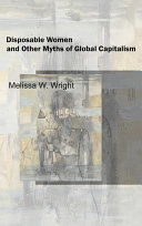 Disposable Women and Other Myths of Global Capitalism