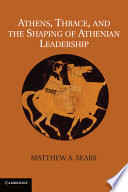 Athens Thrace And The Shaping Of Athenian Leadership