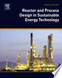 Reactor and Process Design in Sustainable Energy Technology