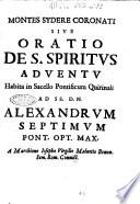 Montes sydere coronati siue Oratio de S. Spiritus aduentu habita in sacello pontificum Quirinali ad SS.D.N. Alexandrum septimum pont. opt. max. a marchione Iosepho Virgilio Maluetio Bonon. sem. Rom. conuict