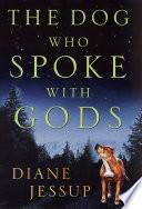 The Dog Who Spoke with Gods