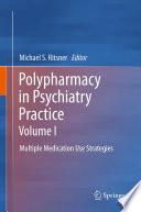 Polypharmacy in Psychiatry Practice, Volume I