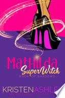 Mathilda  SuperWitch