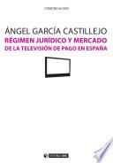 R  gimen jur  dico y mercado de la televisi  n de pago en Espa  a