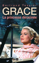 Grace, la princesse déracinée