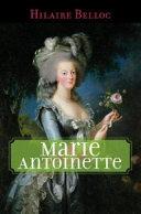 Marie Antoinette : of marie antoinette (1755-93), the austrian royal sent...