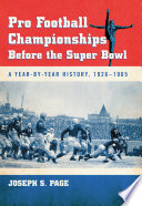 Pro Football Championships Before the Super Bowl Event The Annual League Championship Games