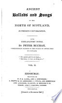 Ancient Ballads and Songs of the North of Scotland  Hitherto Unpublished  With Explanatory Notes by Peter Buchan     Vol 1   2