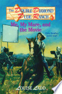 Double Diamond Dude Ranch  5   Me  My Mare  and the Movie