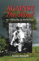 Against the Wind  How I Survived My Life with Grandma