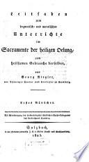 Das Sacrament der heiligen Oelung in dogmatisch- , moralisch- und practischer Beziehung und der Gebrauch der menschlichen Sinne