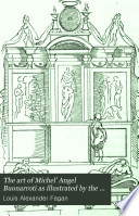 The art of Michel' Angel Buonarroti as illustrated by the various collections in the British museum