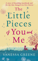 The Little Pieces Of You And Me : tale of female friendship, love and loss' marie...