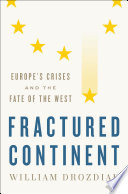 Fractured Continent  Europe s Crises and the Fate of the West