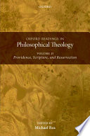 Oxford Readings in Philosophical Theology  Providence  scripture  and resurrection