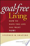 Goal-Free Living Fine But Letting Your Goals Take Control