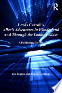 Lewis Carroll s Alice s Adventures in Wonderland and Through the Looking Glass
