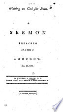 Waiting on God for Rain  A sermon  on Jer  xiv  22  preached in time of drought  July 24  1805