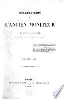 R  impression de l Ancien Moniteur depuis la r  union des Etats G  n  raux jusqu au Consulat  Mai 1789   Novembre 1799