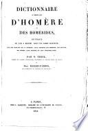 Dictionnaire complet d'Homère et des homérides, etc