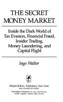 The secret money market