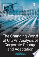 The Changing World Of Oil An Analysis Of Corporate Change And Adaptation