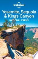 Lonely Planet Yosemite  Sequoia   Kings Canyon National Parks