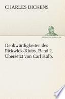 Denkwürdigkeiten des Pickwick-Klubs. Band 2. Übersetzt von Carl Kolb.