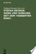 Stefan George: Werk und Wirkung seit dem >Siebenten Ring