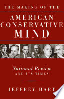 The Making of the American Conservative Mind Since It Was Founded In 1955