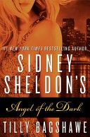 Sidney Sheldon's Angel Of The Dark : across the globe, matt daley discovers that...