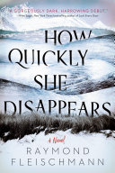 How Quickly She Disappears Book