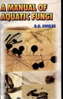 A Manual of Aquatic Fungi  Chytridiomycetes   Oomycetes