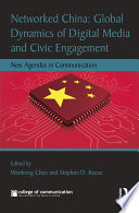 Networked China  Global Dynamics of Digital Media and Civic Engagement