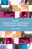 Death   Deathlessness  and Existenz in Karl Jaspers  Philosophy