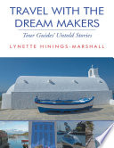 Ebook Travel With the Dream Makers: Tour Guides' Untold Stories Epub Lynette Hinings-Marshall Apps Read Mobile
