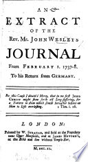 An Extract of ... J. W.'s Journal from February 1, 1737-38, to his return from Germany